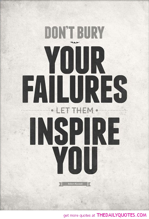 dont-bury-your-failure-life-quotes-sayings-pictures